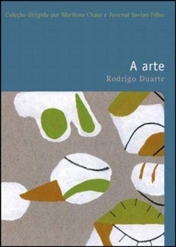 ARTE, A - VOL. 14 - COLEÇAO FILOSOFIAS - O PRAZER DO PENSAR, livro de DUARTE, RODRIGO