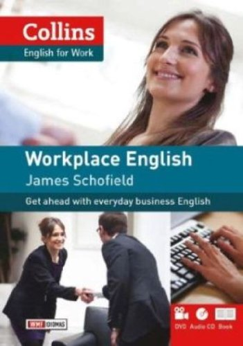 WORKPLACE ENGLISH - ENGLISH FOR WORK, livro de SCHOFIELD, JAMES