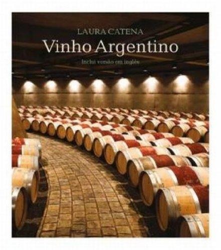 VINHO ARGENTINO - INCLUI VERSAO EM INGLES, livro de CATENA, LAURA