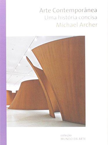 ARTE CONTEMPORANEA UMA HISTORIA CONCISA, livro de ARCHER, MICHAEL