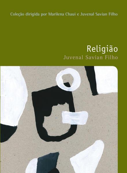 RELIGIAO COLEÇAO FILOSOFIAS - O PRAZER DE PENSAR - VOL. 16, livro de SAVIAN FILHO, JUVENAL