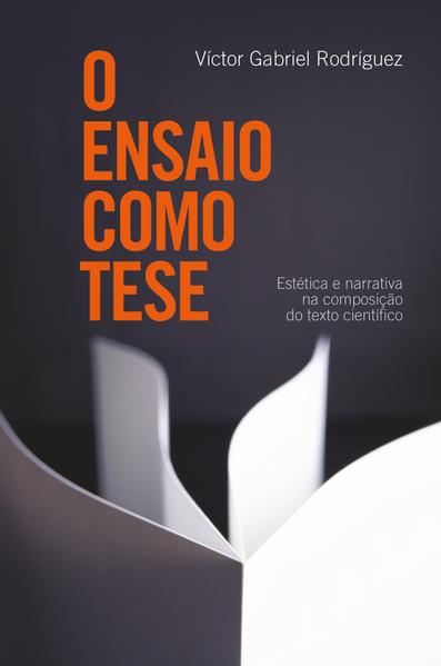 ENSAIO COMO TESE, O, livro de RODRIGUEZ, VICTOR GABRIEL