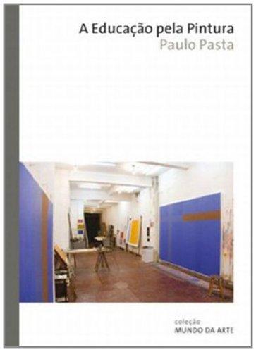 EDUCAÇAO PELA PINTURA, A, livro de PASTA, PAULO