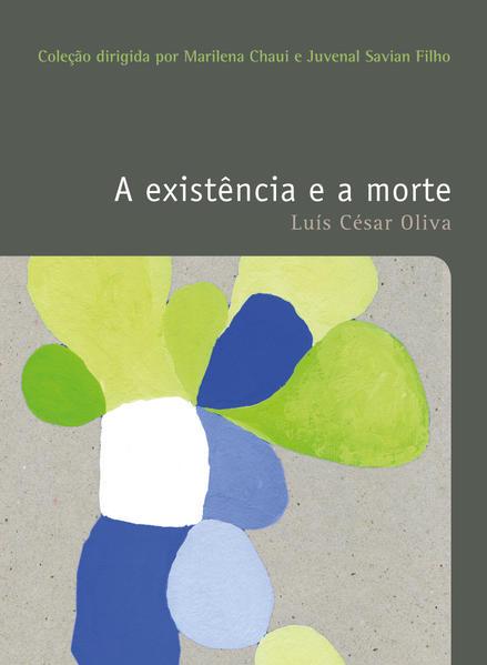 A existência e a morte (Vol. 17), livro de Luís César Oliva