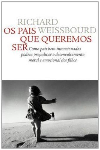 PAIS QUE QUEREMOS SER, OS, livro de WEISS, RICHARD S.