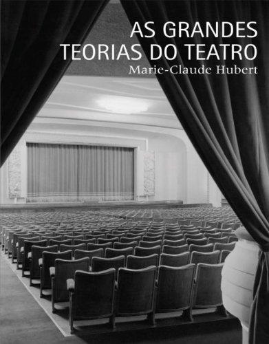As grandes teorias do teatro, livro de Marie-Claude Hubert