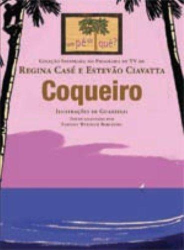COQUEIRO - COLEÇAO INSPIRADA NO PROGRAMA UM PE DE QUE?, livro de CASE, REGINA / CIAVATTA, ESTEVAO
