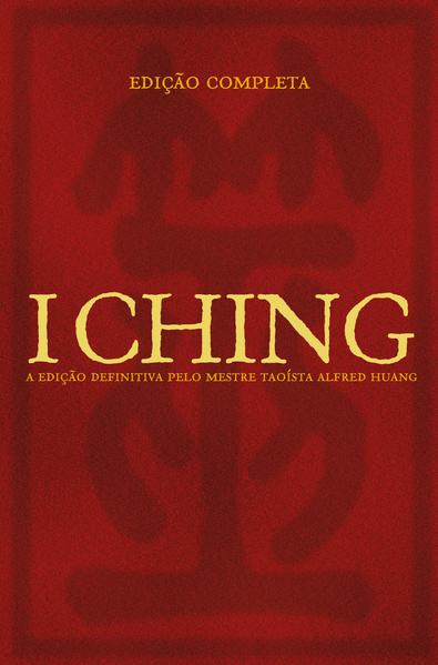 I CHING - EDIÇAO COMPLETA, livro de ANONIMO