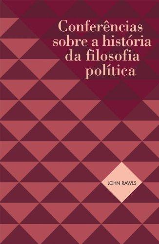 CONFERENCIAS SOBRE A HISTORIA DA FILOSOFIA POLITICA, livro de RAWLS, JOHN