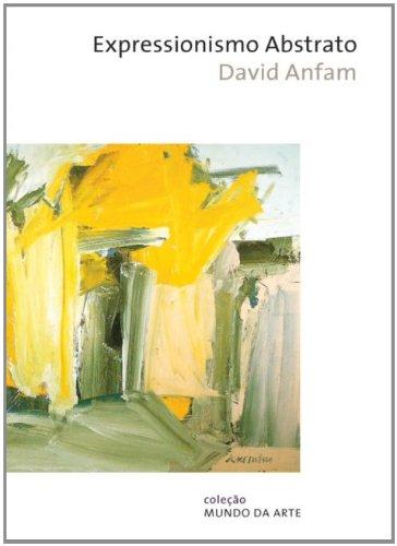 EXPRESSIONISMO ABSTRATO COLEÇAO MUNDO DA ARTE, livro de ANFAM, DAVID