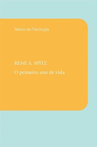 PRIMEIRO ANO DE VIDA, O, livro de SPITZ, RENE A.