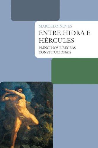 Entre Hidra e Hércules - Princípios e regras constitucionais, livro de Marcelo Neves