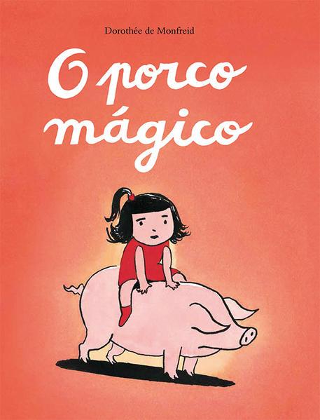 O Porco Mágico, livro de MONFREID, DOROTHEE DE