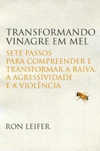 TRANSFORMANDO VINAGRE EM MEL, livro de LEIFER, RON