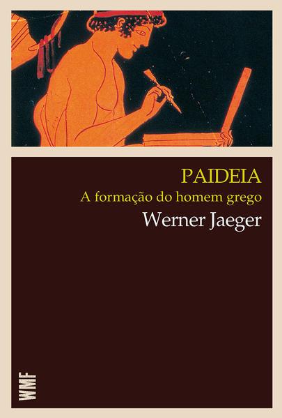 PAIDEIA A FORMAÇAO DO HOMEM GREGO, livro de JAEGER, WERNER