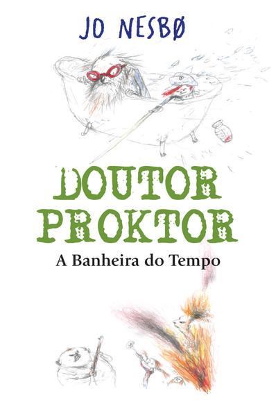 DOUTOR PROKTOR - A BANHEIRA DO TEMPO, livro de NESBO, JO