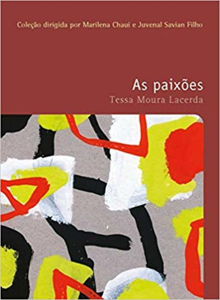 PAIXOES, AS VOL. 21 - COLEÇAO FILOSOFIAS - O PRAZER DO PENSAR, livro de LACERDA, TESSA MOURA
