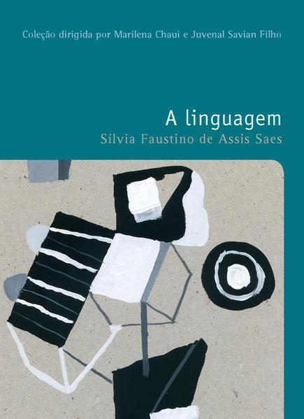 LINGUAGEM, A VOL. 23 - COLEÇAO FILOSOFIAS - O PRAZER DE PENSAR, livro de SAES, SILVIA FAUSTINO DE ASSIS