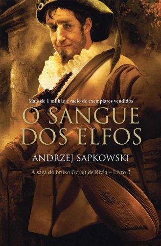 SANGUE DOS ELFOS, O - A SAGA DO BRUXO GERALT DE RIVIA - VOL. 3, livro de SAPKOWSKI, ANDRZEJ