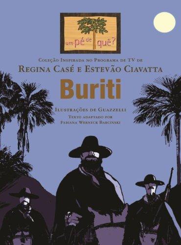 BURITI - COLEÇAO INSPIRADA NO PROGRAMA UM PE DE QUE?, livro de CASE, REGINA / CIAVATTA, ESTEVAO