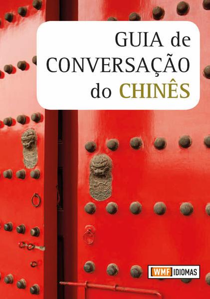 GUIA DE CONVERSAÇAO DO CHINES, livro de LEITH, ELIZABETH / YUAN, ZHANG