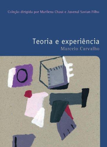 TEORIA E EXPERIENCIA COLEÇAO FILOSOFIAS - O PRAZER DE PENSAR - VOL.26, livro de CARVALHO, MARCELO