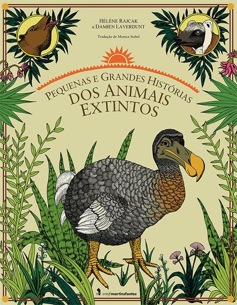 PEQUENAS E GRANDES HISTORIAS DOS ANIMAIS EXTINTOS, livro de LAVERDUNT, DAMIEN / RAJCAK, HELENE
