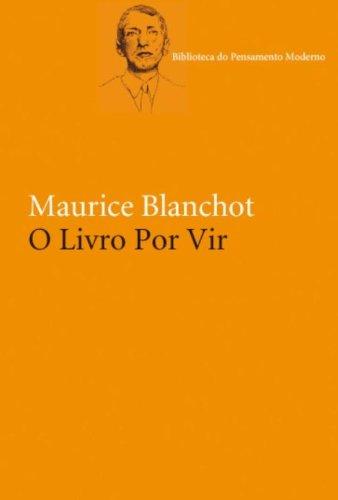 O LIVRO POR VIR, livro de Maurice Blanchot