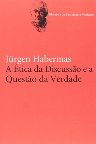 A ética da discussão e a questão da verdade, livro de Jürgen Habermas