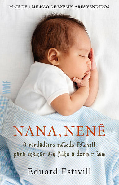 NANA, NENE O VERDADEIRO METODO ESTIVILL PARA ENSINAR SEU FILHO A DORMIR BEM, livro de ESTIVILL, EDUARD