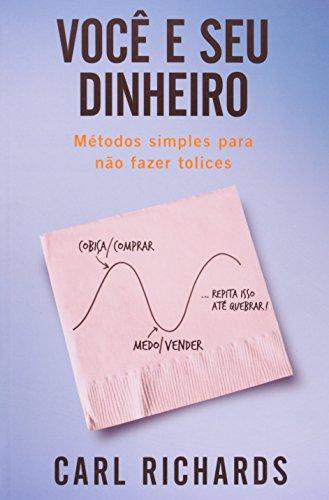 VOCE E SEU DINHEIRO METODOS SIMPLES PARA NAO FAZER TOLICES, livro de RICHARDS, CARL