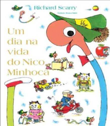 UM DIA NA VIDA DO NICO MINHOCA, livro de SCARRY, RICHARD