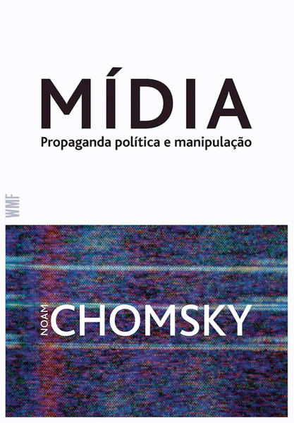 Mídia - Propaganda política e manipulação, livro de Noam Chomsky