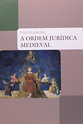 ORDEM JURIDICA MEDIEVAL, A, livro de PAOLO GROSSI