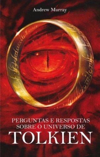 PERGUNTAS E RESPOSTAS SOBRE O UNIVERSO DE TOLKIEN, livro de ANDREW MURRAY
