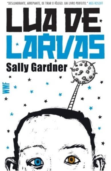 LUA DE LARVAS, livro de GARDNER, SALLY
