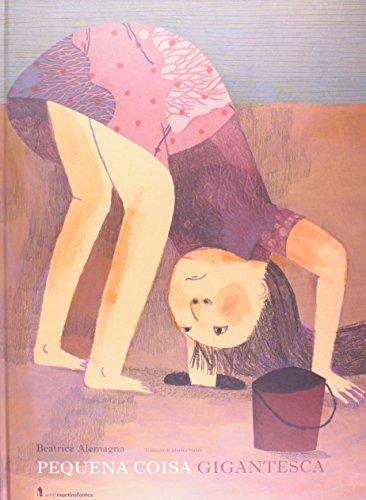 PEQUENA COISA GIGANTESCA, livro de ALEMAGNA, BEATRICE