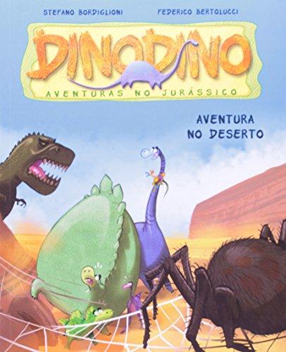 AVENTURA NO DESERTO DINODINO - AVENTURAS NO JURASSICO, livro de BORDIGLIONI, STEFANO