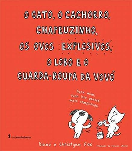 Gato, o Cachorro, Chapeuzinho, Os Ovos Explosivos, o Lobo e o Guarda-roupa da Vovó, O, livro de Diane