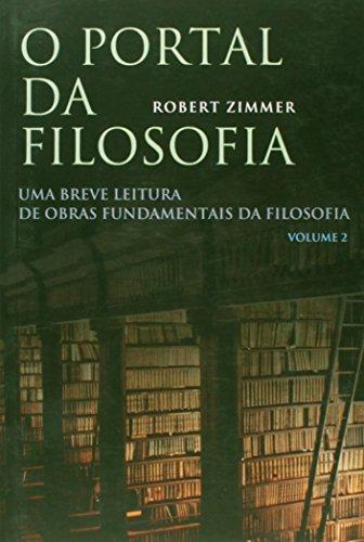 O portal da filosofia - vol. 2, livro de Robert Zimmer
