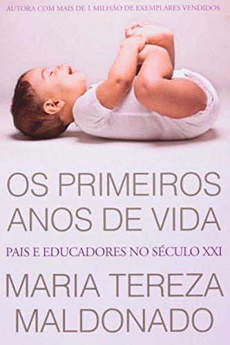 PRIMEIROS ANOS DE VIDA, OS PAIS E EDUCADORES NO SECULO XXI, livro de MALDONADO, MARIA TEREZA