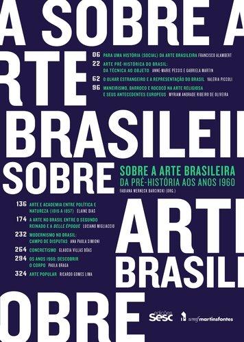 Sobre a Arte Brasileira - Da Pré-História aos anos 1960, livro de Fabiana Werneck Barcinski (org.)
