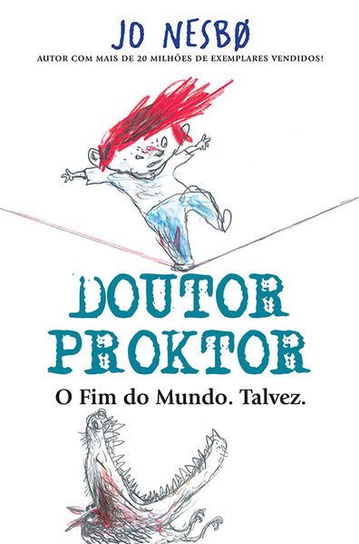 DOUTOR PROKTOR - O FIM DO MUNDO. TALVEZ., livro de NESBO, JO