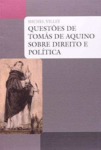 QUESTOES DE TOMAS DE AQUINO SOBRE DIREITO E POLITICA, livro de VILLEY, MICHEL