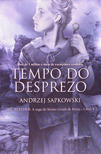 TEMPO DO DESPREZO - A SAGA DO BRUXO GERALT DE RIVIA - VOL. 4, livro de SAPKOWSKI, ANDRZEJ