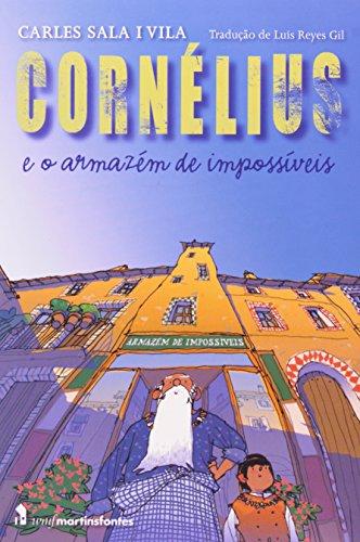 CORNELIUS E O ARMAZEM DE IMPOSSIVEIS, livro de VILA, CARLES SALA I