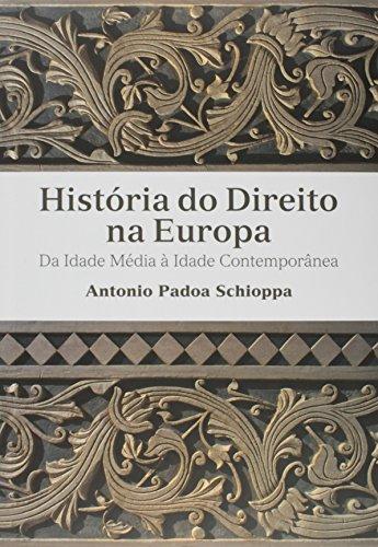 História do Direito na Europa - Da Idade Média à Idade Contemporânea, livro de Antonio Padoa Schioppa