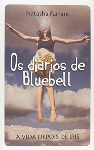 Diários de Bluebell, Os: A Vida Depois de Iris, livro de Natasha Farrant