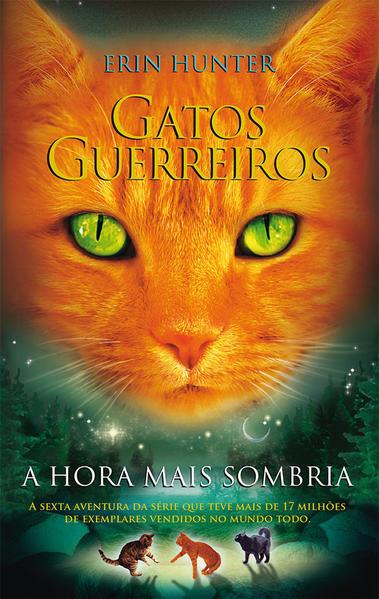 Gatos Guerreiros: A Hora Mais Sombria, livro de Erin Hunter