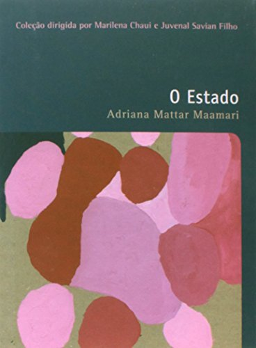 ESTADO, O COLEÇAO FILOSOFIAS - O PRAZER DE PENSAR - VOL.32, livro de Adriana Mattar Maamari